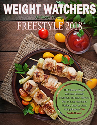 The Best Freestyle 2018 Weight Loss Cookbook  : The Ultimate Weight Loss Freestyle Cookbook, The New Effective Way To Lose Fats! Enjoy Healthy, Tasty &Clean Eating Recipes! Plus Bundle Bonus!!! cover