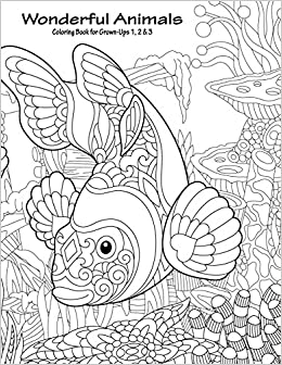 Amazon Com Wonderful Animals Coloring Book For Grown Ups 1 2 3