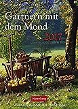 Gärtnern mit dem Mond - Kalender 2017: Wochenkalender mit Mondtipps