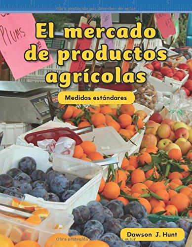 El mercado de productos agrícolas (Farmers Market) (Spanish Version) (Mathematics Readers) (Spanish Edition) pdf epub