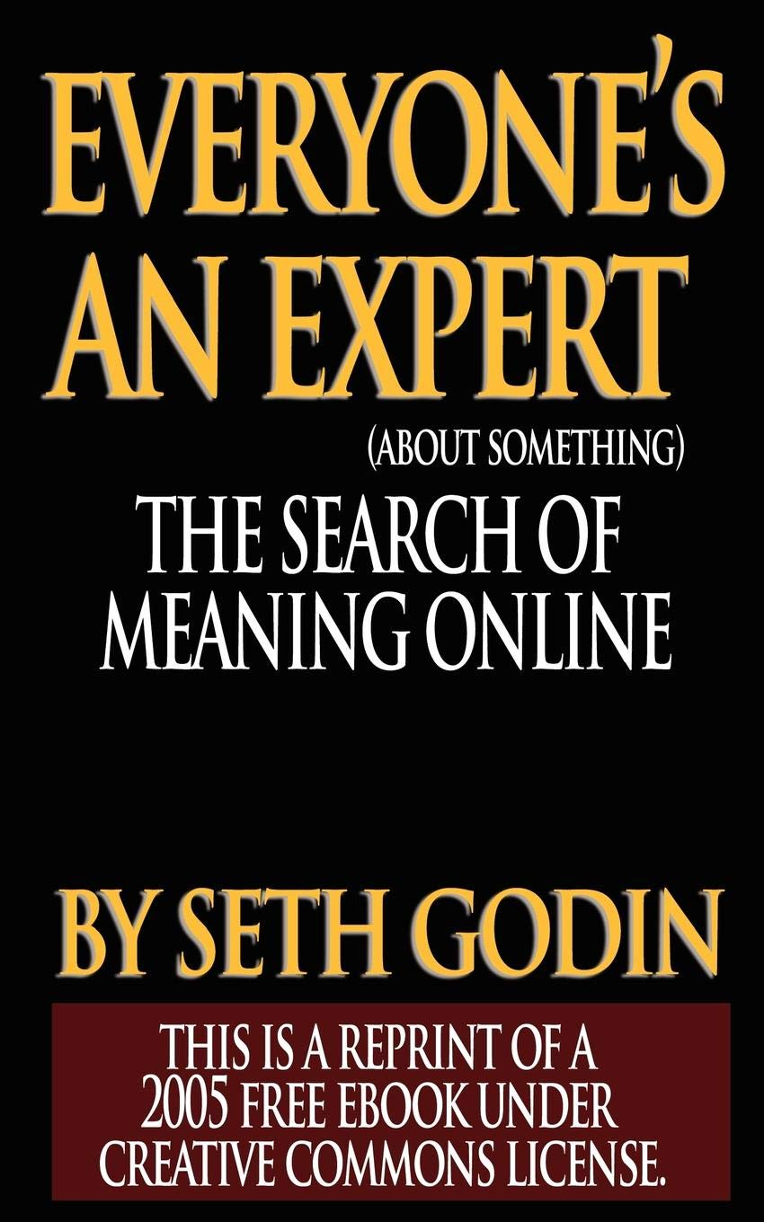 Everyone's an Expert (Reprint of a 2005 free ebook under Creative Commons License) PDF