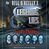 Bill O'Reilly's Legends and Lies: The Patriots | Bill O'Reilly, David Fisher