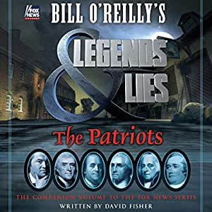 Bill O'Reilly's Legends and Lies: The Patriots Hörbuch