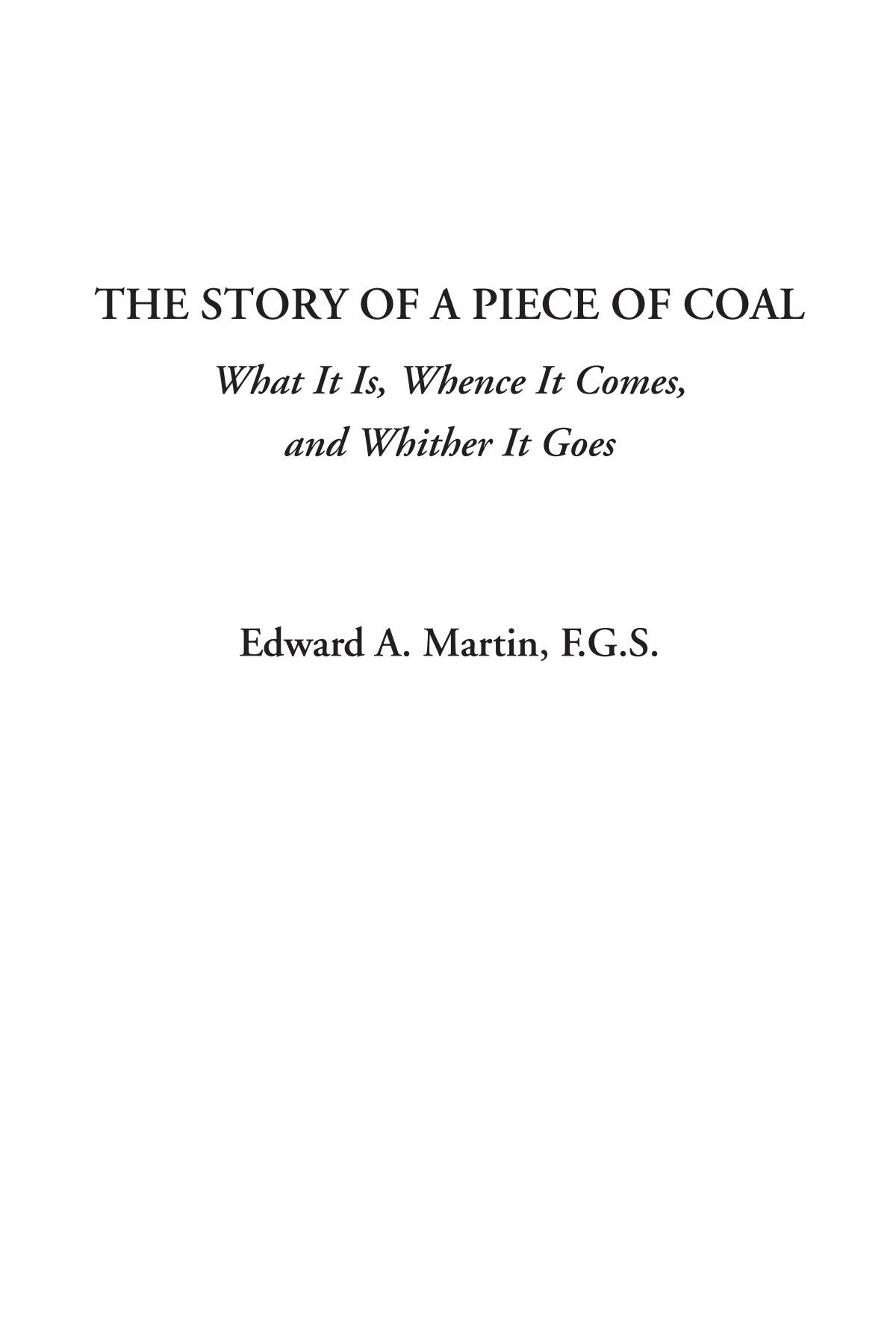 The Story of a Piece of Coal (What It Is, Whence It Comes, and Whither It Goes) pdf epub