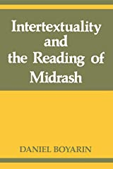 Intertextuality and the Reading of Midrash (Indiana Studies in Biblical Literature) Paperback