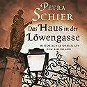Das Haus in der Löwengasse Hörbuch von Petra Schier Gesprochen von: Sabine Swoboda