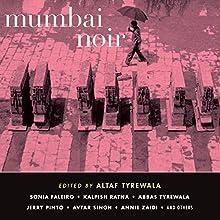 Mumbai Noir Audiobook by Altaf Tyrewala Narrated by Manish Dongardive, Vikas Adam, Farah Bala, Deepti Gupta, Sanjiv Jhaveri, Samrat Chakrabarti