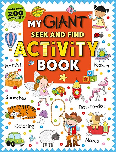 (My Giant Seek-and-Find Activity Book: More than 200 Activities: Match It, Puzzles, Searches, Dot-to-Dot, Coloring, Mazes, and More!)