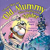 There Was an Old Mummy Who Swallowed a Spider