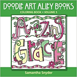 Amazon Amazing Grace Coloring Book Doodle Art Alley Books Volume 5 9780983918240 Samantha Snyder