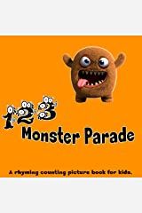 Monster Parade 1, 2, 3. A Rhyming Counting Picture Book for Kids Kindle Edition