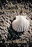 Upon This Stoney Holy Year, James Timberlake, 1463439482