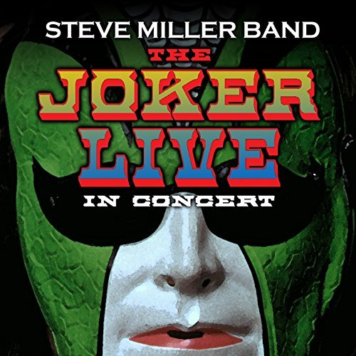 The Joker Live In Concert by Steve Miller (Steve Miller Band Concerts)