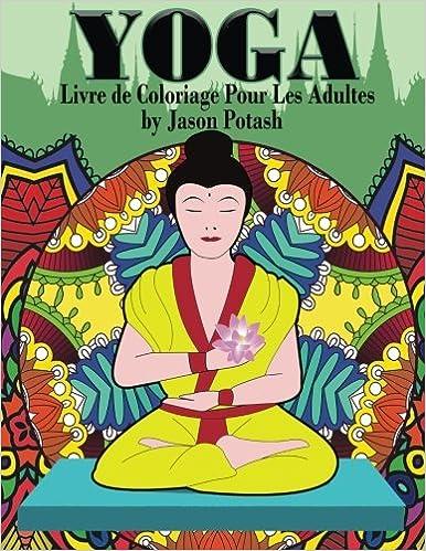 Yoga Livre de Coloriage Pour Les Adultes (Le Soulager le ...