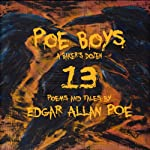 Poe Boys: A Baker's Dozen: 13 Poems and Tales by Edgar Allan Poe | Edgar Allan Poe