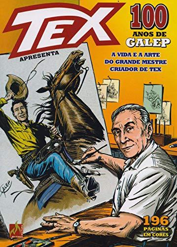 Tex Apresenta 100 Anos de Galep