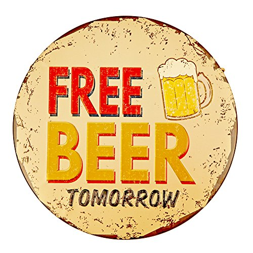 Beer Free - NEW DECO Tin Sign Free Beer Tomorrow Round Vintage Retro Rustic Metal Tin Sign Pub Store Wall Deco Art Dia 12Inches(30cm)