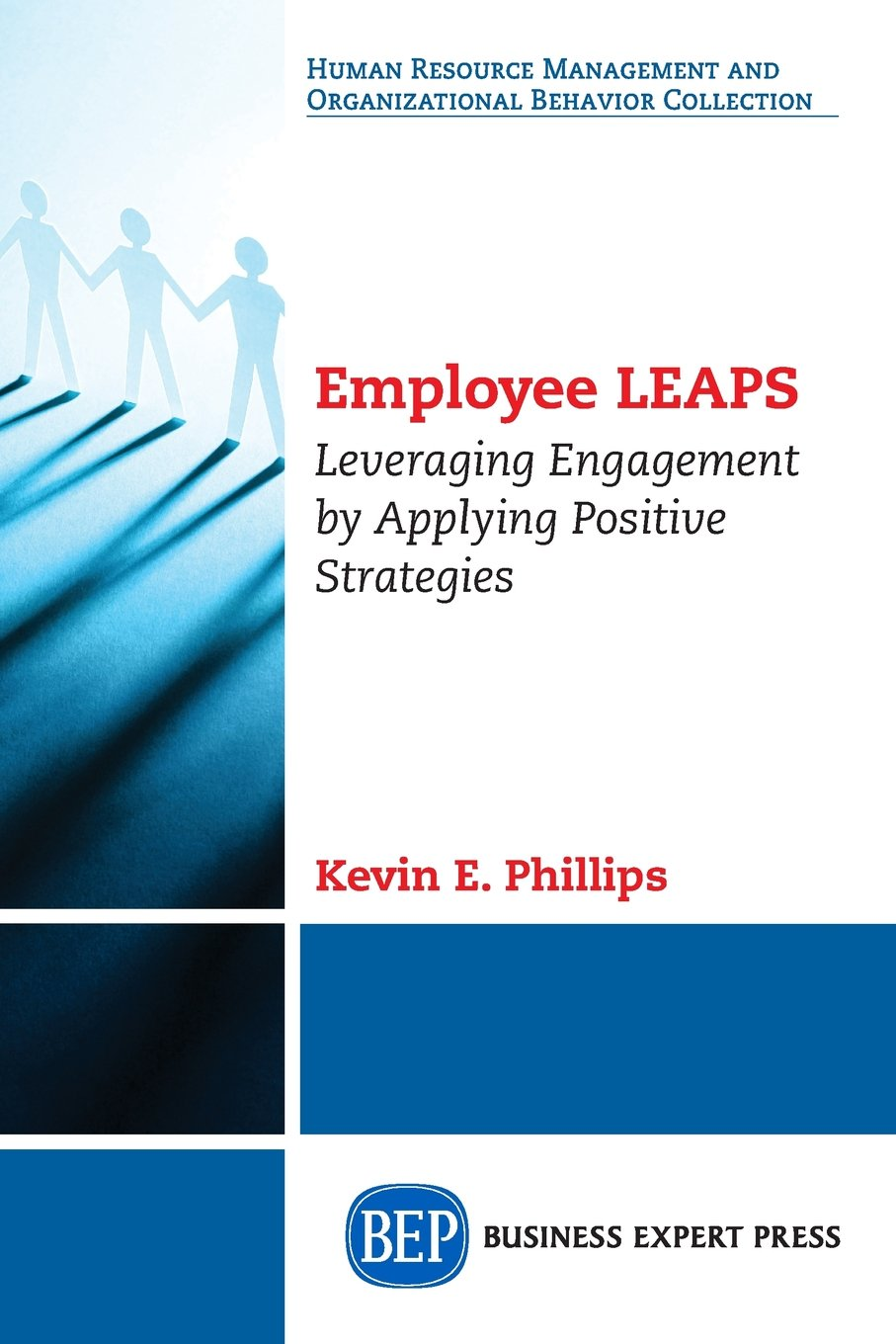 Download Employee LEAPS: Leveraging Engagement by Applying Positive Strategies pdf epub