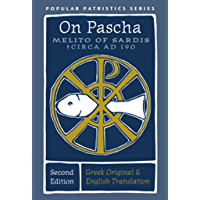 On Pascha: With the Fragments of Melito and Other Material Related to the Quartodecimans (Popular Patristics)