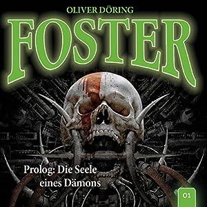 Prolog: Die Seele eines Dämons (Foster 1) Hörspiel