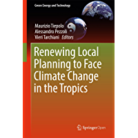 Renewing Local Planning to Face Climate Change in the Tropics (Green Energy and Technology) (English Edition)
