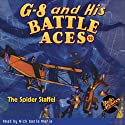 G-8 and His Battle Aces #13, October 1934: The Spider Staffel Audiobook by Robert J. Hogan Narrated by Nick Santa Maria