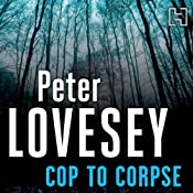 Cop to Corpse: Book 12 in the Peter Diamond Mysteries | Peter Lovesey