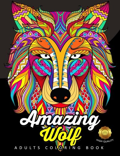 Amazing Wolf: Animal Adults Coloring Book Fun and Relaxing Designs