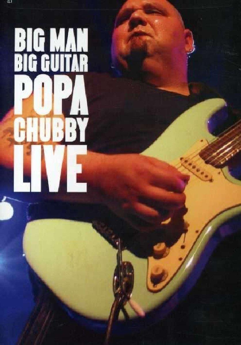 Amazon.com: Big Man Big Guitar: Popa Chubby Live: Popa Chubby: Movies & TV