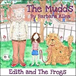 Edith and the Frogs: The Mudds | Barbara Allen