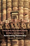 India and the United States in the 21st Century : Reinventing Partnership, Schaffer, Teresita C., 0892065729