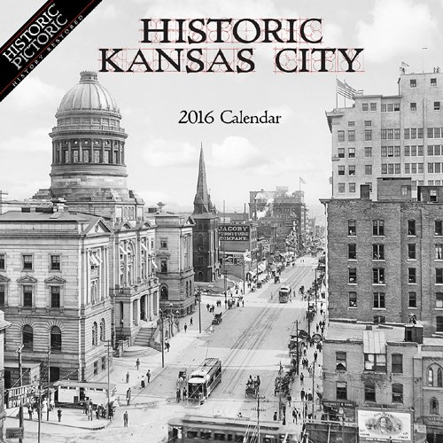 Historic Kansas City 2016 Calendar