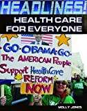 Health Care for Everyone, Molly Jones, 1448812909