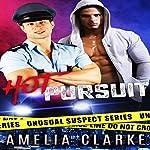 Hot Pursuit: Unusual Suspects Series, Book 1 | Amelia Clarke