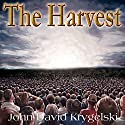 The Harvest Audiobook by John David Krygelski Narrated by John David Krygelski