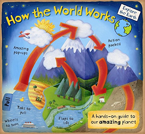How the World Works: A Hands-On Guide to Our Amazing Planet (Explore the Earth)