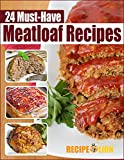 24 Must%2DHave Meatloaf Recipes