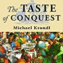 The Taste of Conquest: The Rise and Fall of the Three Great Cities of Spice Audiobook by Michael Krondl Narrated by Todd McLaren