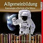 Kosmologie, Die Erde, Das Wetter (Reihe Allgemeinbildung) | Martin Zimmermann