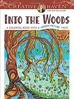 Creative Haven Into The Woods A Coloring Book With Hidden Picture Twist Adult