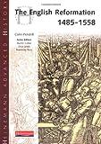 The English Reformation 1485-1558 (Heinemann Advanced History)