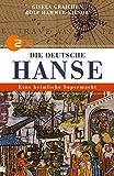 Die Deutsche Hanse: Eine heimliche Supermacht