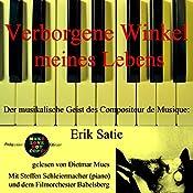 Verborgene Winkel meines Lebens - Der musikalische Geist des Compositeur de Musique: Erik Satie (Pickpocket Edition) | Erik Satie