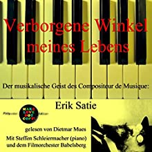 Verborgene Winkel meines Lebens - Der musikalische Geist des Compositeur de Musique: Erik Satie (Pickpocket Edition) Hörbuch von Erik Satie Gesprochen von: Dietmar Mues