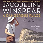 A Dangerous Place: Maisie Dobbs Mystery, Book 11 | Jacqueline Winspear