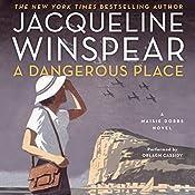 A Dangerous Place: Maisie Dobbs Mysteries, Book 11 | Jacqueline Winspear