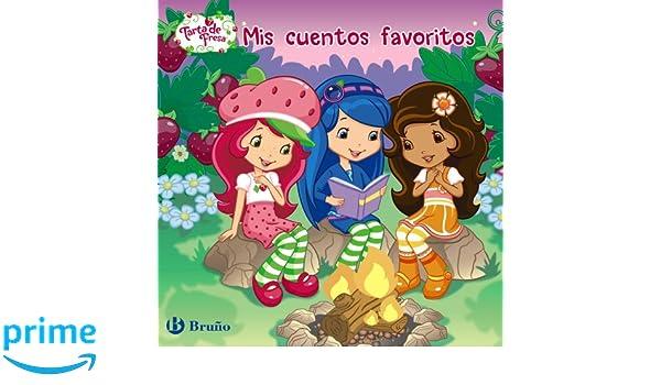 Mis cuentos favoritos / My favorite stories (Tarta de fresa / Strawberry Shortcake) (Spanish Edition): María José Guitián, Raquel Vázquez Ramil, ...