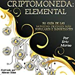 Criptomoneda: Elemental (Cryptocurrency: Elemental) | Eric Morse
