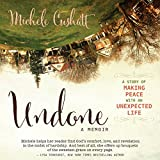 Undone: A Story of Making Peace with an