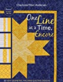 img - for One Line at a Time, Encore: 35 New Geometric Machine- Quilting Designs book / textbook / text book